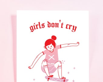 Girls Don't Cry Print
