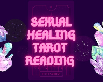 18+ better sex life tarot and astrology reading | sexual healing | sacral chakra | root chakra | inner goddess gift