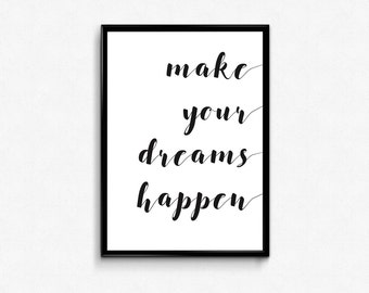 printable A4 quote, printable art, motivational quote,digital art, instant download, printable poster,make your dreams happen