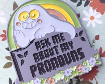 Ask Me About My Pronouns - Enamel Pin [GLOW]