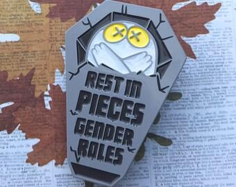 Rest in Pieces Gender Roles - Enamel Pin [GLOW]