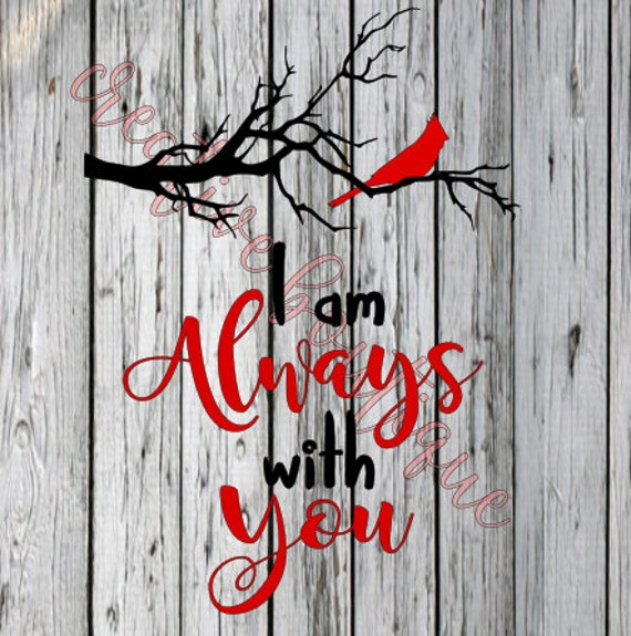 I Am Always With You Red Bird Cardinal Tree Branch Limb Svg Etsy