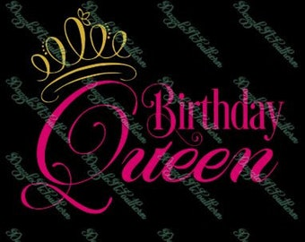 It's Its my Birthday Queen crown tiara birth shirt tshirt iron on SVG Cutting cut File Cricut Silhouette lady woman my day image vector