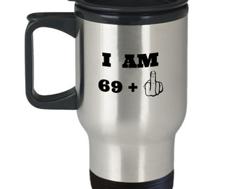 70th Birthday Travel Mug Middle Finger Gifts For Men And Women Funny Present 70 Year Olds 14 Oz Silver Cup