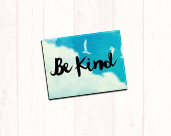 "Inspirational Fridge Magnet ""Be Kind"" 2.5x3.5"
