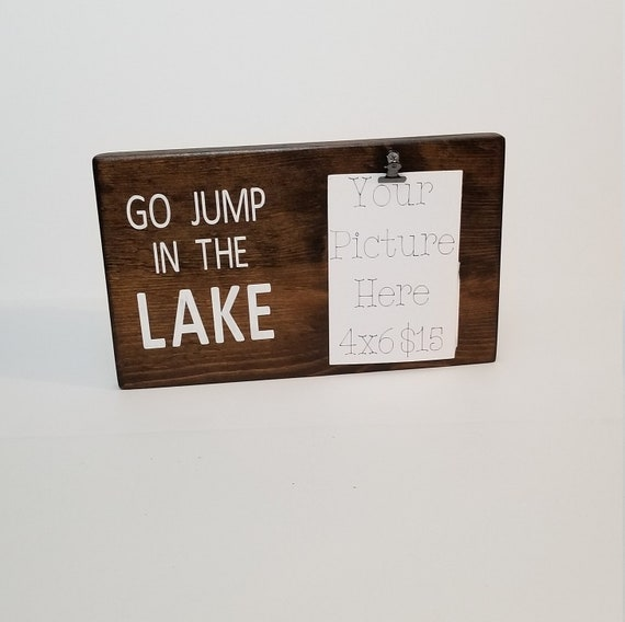 Go Jump In The Lake 4x6 Picture Frame Photo Block Clip Etsy