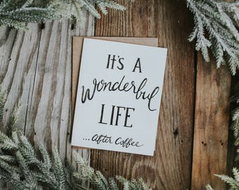 It's A Wonderful Life After Coffee Card, Christmas Card, Greeting Card, Note Card, Holiday Gift, Christmas Gift, Watercolor Card