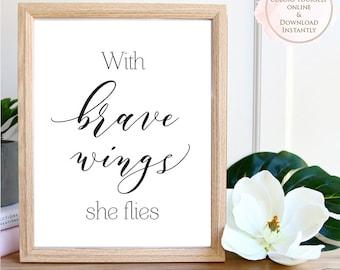 Printable wall art, With Brave Wings She Flies, Printable Quote, Wall Art, Prints, Printable Art, Home decor, Printable Gift, Inspirational