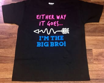 Either way it goes, I'm the big bro Gender reveal shirt, Brother Gender reveal tee, pink or blue,  funny gender reveal, Team blue shirt,