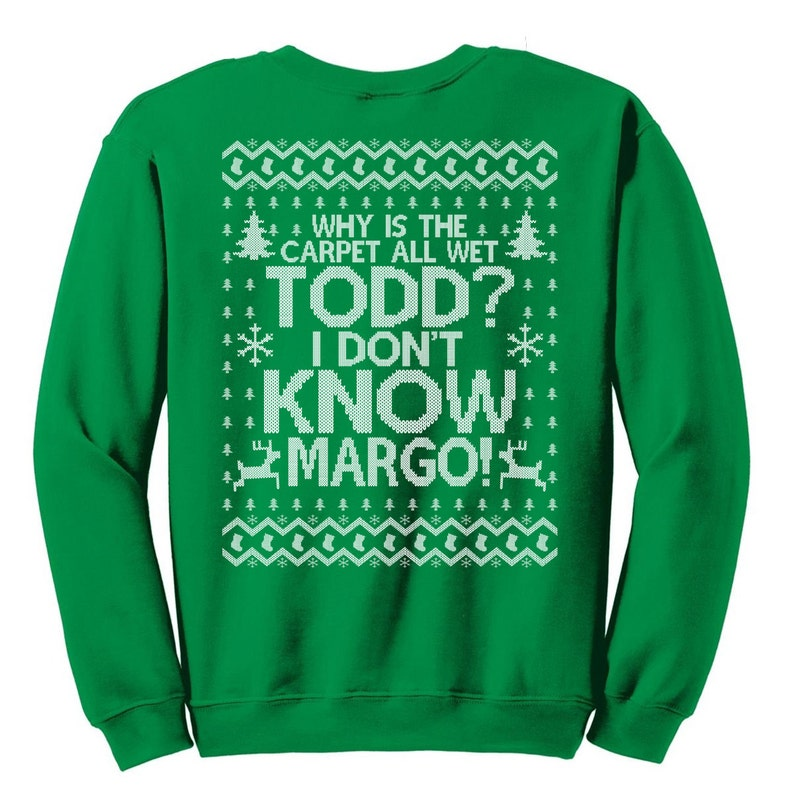2a1f592d Todd Margo Christmas Sweatshirt Why is the Carpet All Wet | Etsy