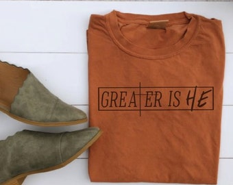 49e5244b SALE Greater IS HE // Women's Christian Graphic Tee, Christian Shirts,  Shine, Cross, Faith Tshirt, Christian T shirts, Child Of God Shirt