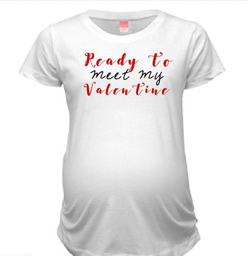 2b824b4438f0a Ready To Meet My Valentine Valentine's Day Maternity Shirt, Almost ...