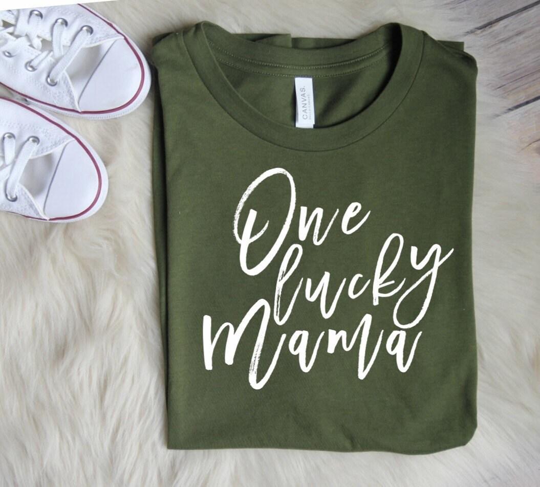 91e650a2e One Lucky Mama // Saint Patricks Day Shirt, St.Patricks Day Shirts, St ...