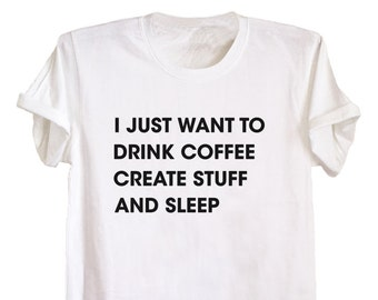 Funny coffee tshirts with sayings fashion streets tee fun t shirts graphic shirts gifts for friends white top size XS S M L