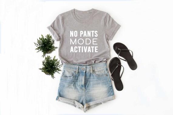 No pants mode activate t shirt funny t shirts for women no pants shirt mens printed t shirts trendy teen shirts clothes size XS S M L XL