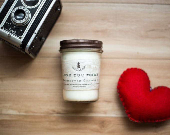 Farmhouse Love You More soy wax candle/made with essential oil/ vanilla and amber scented candle/All-Natural /valentines day candle/