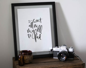 I Won't Allow Myself To Fail Art Print - Wall Quote - Home Decor - Wall Art -  Quote Prints - Handwriting Quote - Motivation Quote - Office