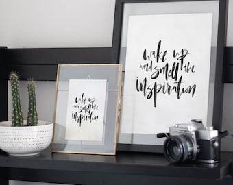 Wake Up And Smell The Inspiration Art Print - Wall Quote - Home Decor - Wall Art -  Quote Prints - Handwriting Quote - Motivational Quote