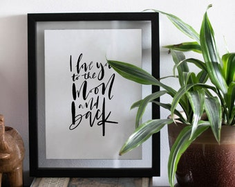 I Love You To The Moon And Back Art Print - Wall Quote - Home Decor - Wall Art -  Quote Prints - Handwriting Quote - Nursery Print - Love
