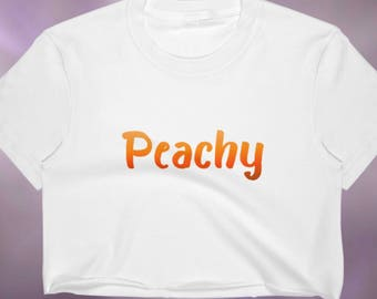 Peachy, Crop Top, I'm Just Peachy, Im Peachy, Funny Workout Tank, Funny Summer Shirts, Peachy Keen, Peachy Shirt, Peach Shirt, Workout Shirt