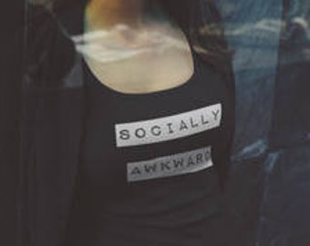 Socially Awkward, Tank Top, Awkward Shirt, Introvert Shirt, Im Awkward, Funny Shirt, Teen Girl Gift, Grunge Shirt, Teen Girl Shirt