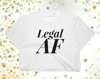 21st Birthday Girl Legal AF Crop Top Shirt Party Gift Drinking Shirts