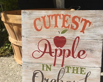 Cutest Apple in the Orchard Distressed Wood Sign