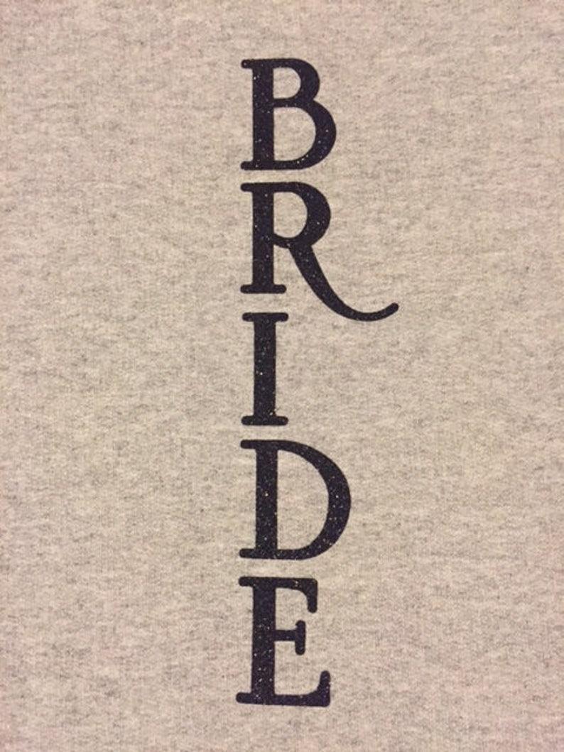 Bride  Bridesmaid Sweats