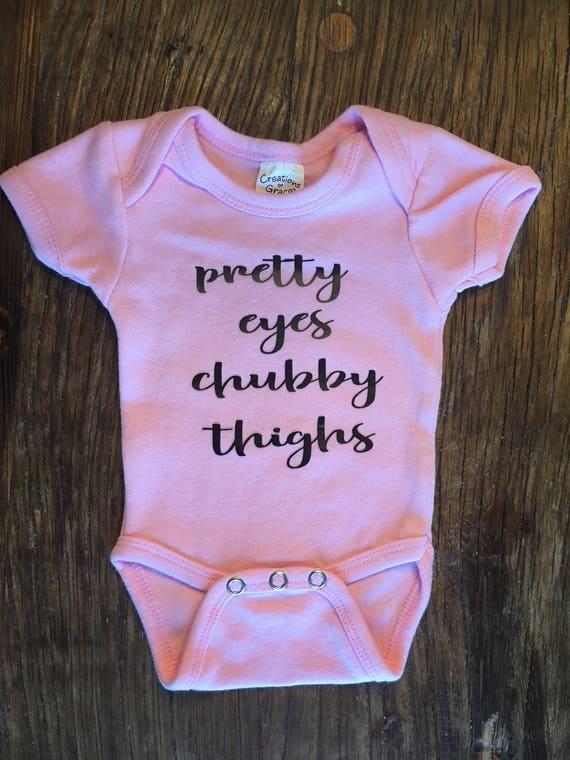 Baby Girl Bodysuit Pretty Eyes Chubby Thighs