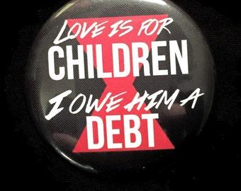 Button Black Widow Love is for Children I Owe Him a Debt Hawkeye Avengers Marvel