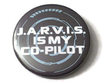 "Button Pin Jarvis Is My Co-Pilot Iron Man Tony Stark Robert Downey Jr. Paul Bettany Avengers Marvel 2.25"""