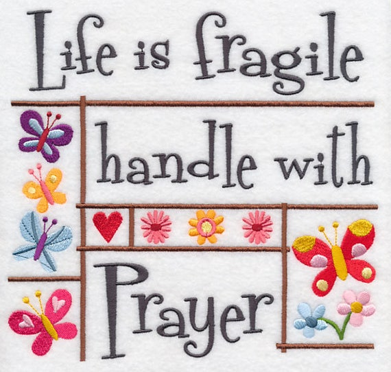 LIFE IS FRAGILE embroidery on   Tee or Sweatshirt by St. Clair Vestments