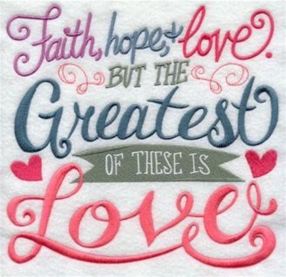 FAITH HOPE LOVE  embroidery SWT153W on  Tee or Sweatshirt by St. Clair Vestments