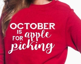 October is for Apple Picking - Fun Apple Picking Hoodie for Fall - Fall Harvest Shirt - Apple Harvest - Harvest Hoodie - Fun Autumn Hoodie