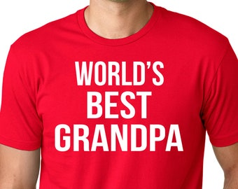 World's Best Grandpa - Greatest Grandpa shirt - Awesome Grandpa - Funny Grandpa Shirt - Best Grandpa Ever - Soon to be Grandpa -