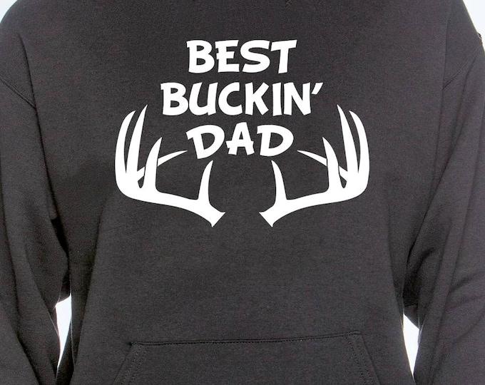cf21ec0e Best Buckin Dad Hoodie - Hunting Dad Hoodie - Hoodie for Dad - Hunting  Hoodie -