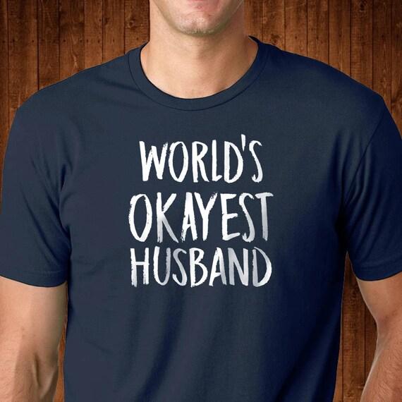 Okayest mari du monde - mari Funny t-shirt - pour pour - mon mari - mari génial--meilleur mari - cadeau pour son mari - mari cadeau - papa vie f6f447