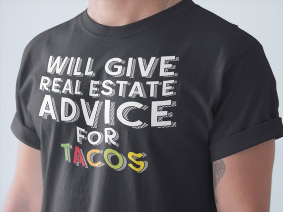 Agent immobilier Taco T shirt - - shirt chemise drôle d'agent immobilier - idée de cadeaux-cadeau cadeau agent immobilier - agent immobilier T Shirt - agent immobilier - immobilier conseils pour Tacos chemise e94f93