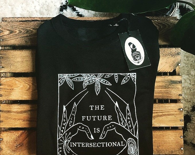 "Hand-printed Fairtrade sweater ""The future is intersectional"""