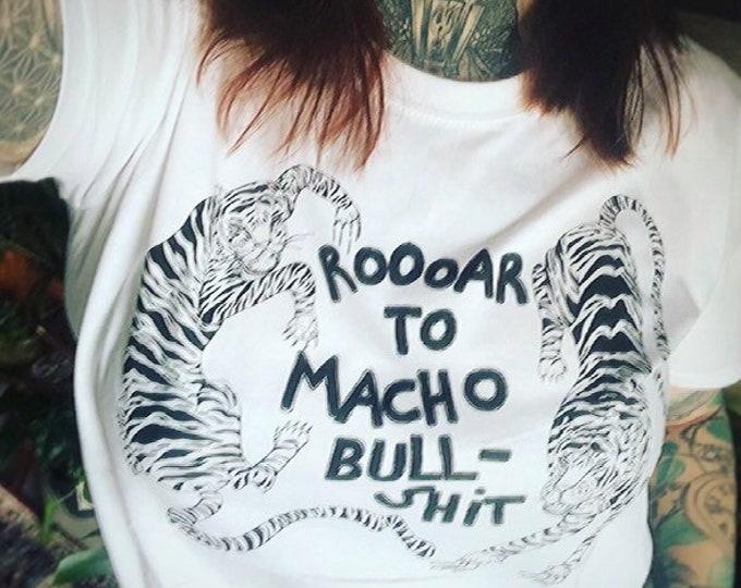 "Hand-printed Fairtrade T-Shirt ""Roooar to macho bullshit"""