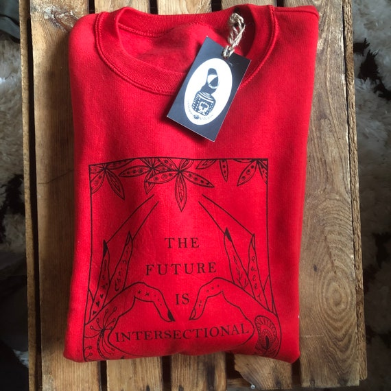"SALE****Hand printed Fairtrade sweater ""The future is intersectional"""
