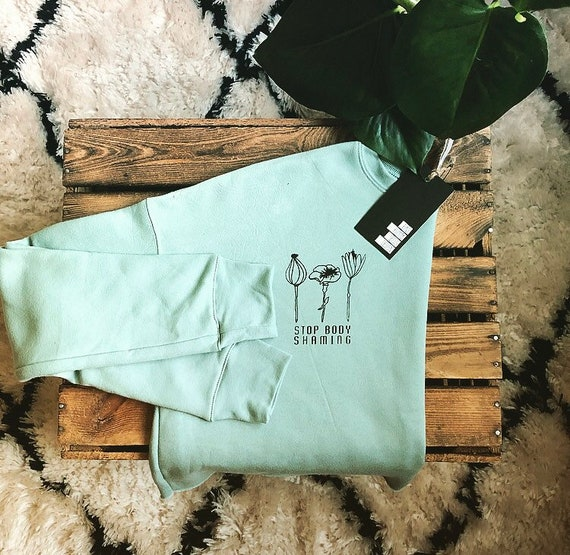 """Hand-printed Fairtrade sweater """"Stop body-shaming"""""""