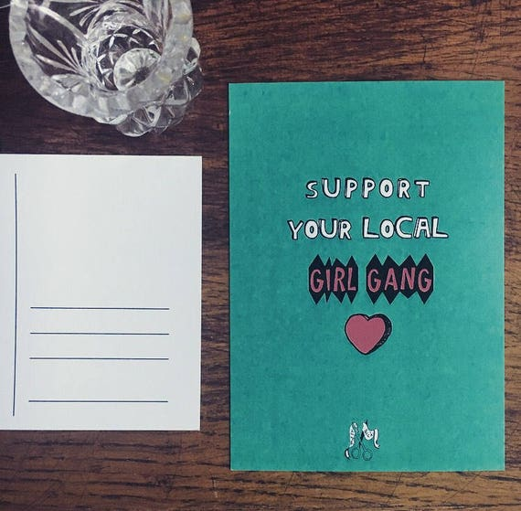 "Postcard ""Support Your local girl gang"""
