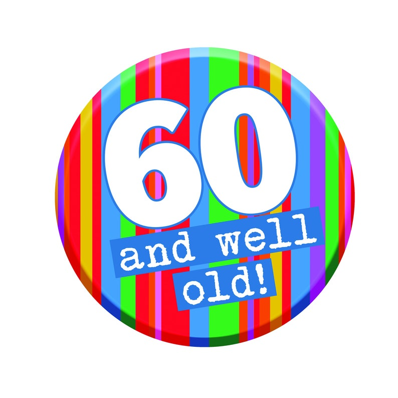 60th Birthday Gift Badge Buttons