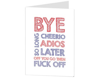 Leaving Card. Sorry Your Leaving Card. Funny Leaving Card. Sarcastic Joke Leaving Card. We'll Miss You. Good Luck New Job Card