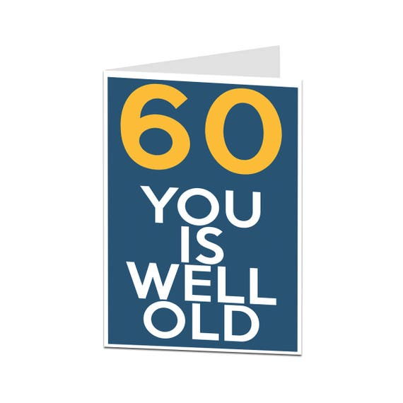 Joke Funny ~ 60th Birthday 60 Today ~Humorous greeting card ~  free p/&p