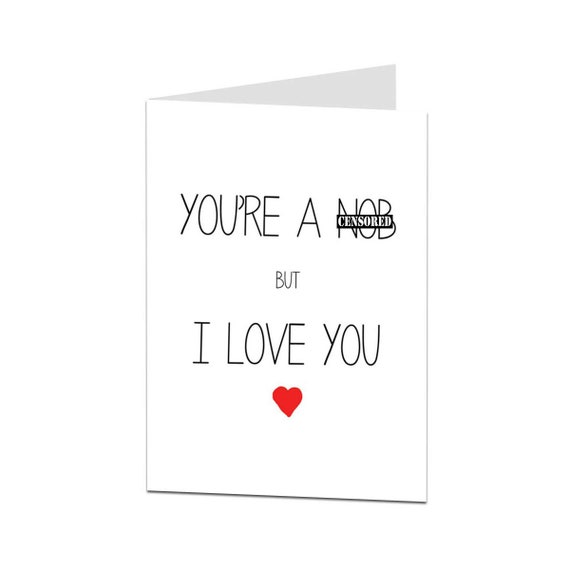 Rude Valentines Card Rude Birthday Cards Funny Christmas Husband Love You PC430