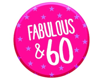 60th Birthday Gift. 60th Birthday Badge. 60th Buttons. Sixtieth Badges. Happy 60th & Fabulous  . Age 60 Today. Men Women Party Decorations.