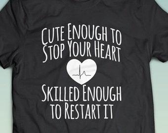 Cute Enough To Stop Your Heart RN Gift for Nurse Shirt Doctor Practitioner Funny Nursing T-Shirt Love Nursing Tee Student Nurse Clothes NT18