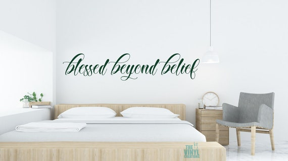 Blessed Beyond Belief Wall Art Wall Quote Decal Etsy